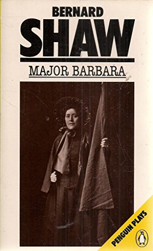 an analysis of major barbara by george bernard shaw Major barbara by george bernard shaw written in 1905 and published in 1907 has been called the most controversial of shaw's works when the play was first produced at the royal court theatre.