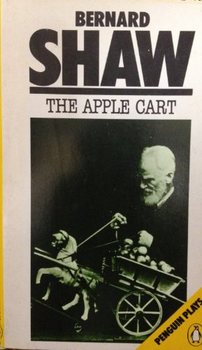 9780140480085: The Apple-cart: A Political Extravaganza (Penguin plays)