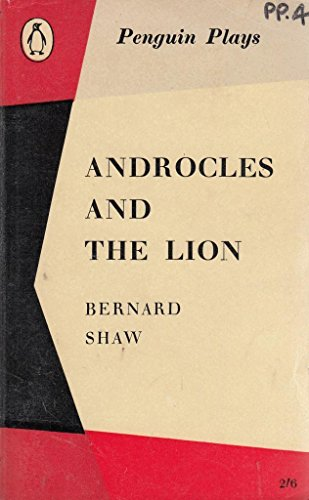 Androcles and the Lion: A Fable Play,: Bernard Shaw