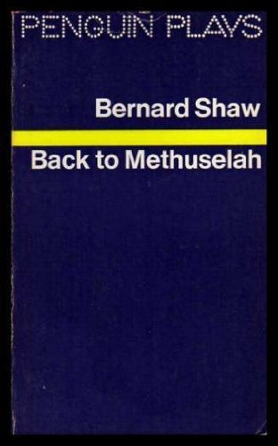 9780140480115: Back to Methuselah: A Metabiological Pentateuch (Plays, Penguin)