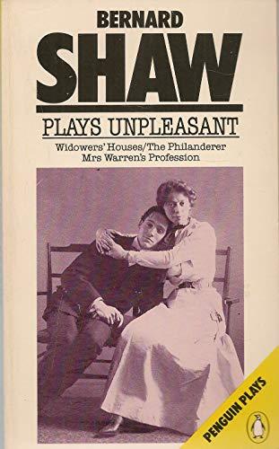 Plays Unpleasant: Widowers' Houses / The Philanderer: Shaw, George Bernard