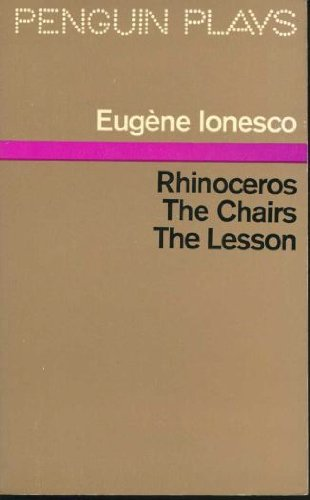 PENGUIN PLAYS: RHINOCEROS; THE CHAIRS; THE LESSON.: Ionesco, Eugene (trans Derek Prouse and Donald ...