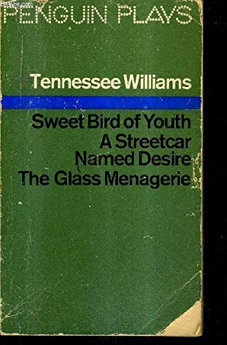 9780140480153: Sweet Bird of Youth / A Streetcar named Desire / The Glass Menagerie (Penguin Plays)
