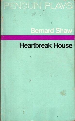 Heartbreak House: A Fantasia in the Russian: Shaw, George Bernard