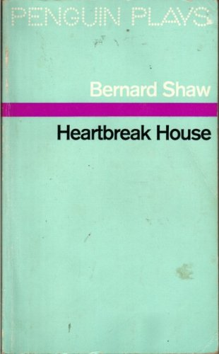 9780140480535: Heartbreak House: A Fantasia in the Russian Manner on English Themes (Penguin Plays & Screenplays)