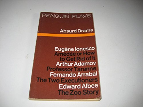 9780140480580: Absurd Drama - Amedee, Professor Taranne, The Two Executioners & The Zoo Story