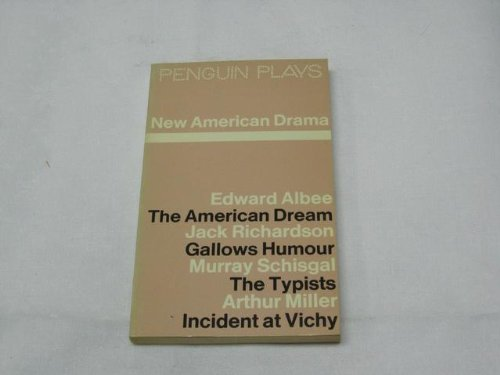 9780140480665: New American Drama ( The American Dream, Gallows Humour, The Typists and Incident at Vichy)(Penguin plays & screenplays)