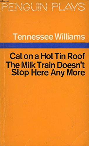 The milk train doesn't stop here anymore;: [and], Cat on a hot tin roof (Penguin plays) (9780140480733) by Tennessee Williams