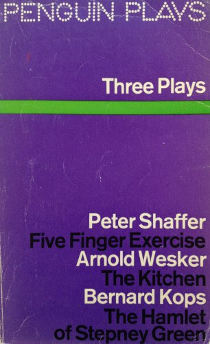 9780140480740: Three Plays: Five Finger Exercise/ The Kitchen/ The Hamlet of Stepney Green