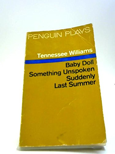 9780140480825: Three Plays (Baby Doll, Something Unspoken, Suddenly Last Summer)