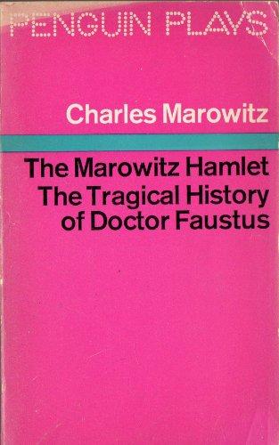 Marowitz Hamlet & The Tragical History of: Marowitz, Charles