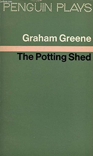 The Potting Shed (Penguin plays & screenplays): Greene, Graham