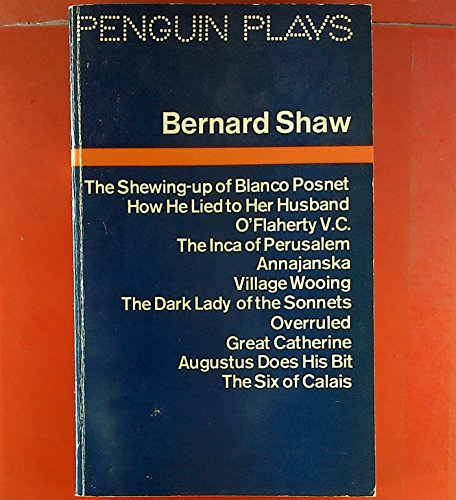 Selected One Act Plays: The Shewing-up of: George Bernard Shaw