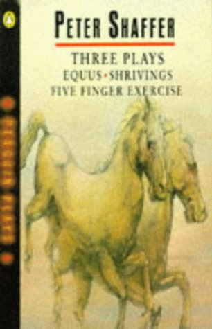 9780140481280: Three Plays: Five Finger Exercise; Shrivings; Equus (Penguin Plays)