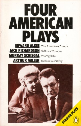9780140481297: Four American Plays: The American Dream, Gallows Humour, The Typists, Incident At Vichy