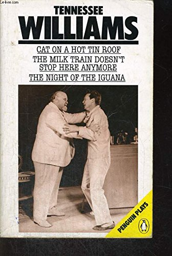 9780140481303: Cat On a Hot Tin Roof;the Milk Train Doesn't Stop Here Anymore;the Night of the Iguana (Penguin plays)