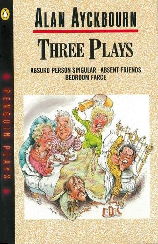 9780140481501: Three Plays: Bedroom Farce Absent Friends Absurd Person Singular