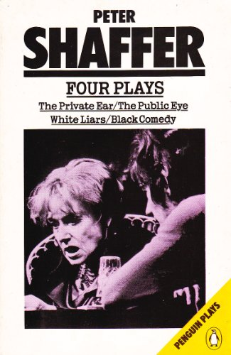 9780140481594: Four Plays: The Private Ear / The Public Eye / White Liars / Black Comedy