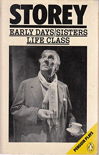 9780140481655: Early Days, Sisters, Life Class (Penguin plays)