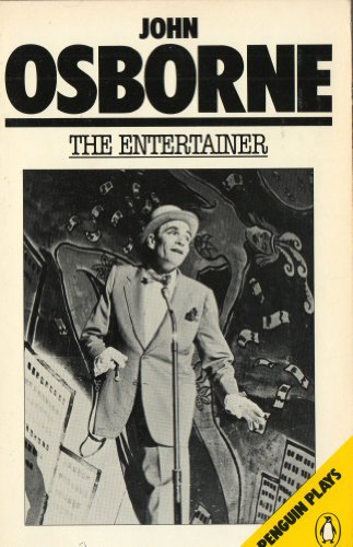 The Entertainer (Penguin plays): John Osborne
