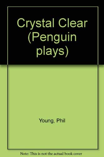9780140481839: Crystal Clear (Penguin plays)