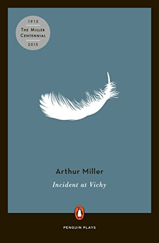 Incident at Vichy: A Play: Miller, Arthur
