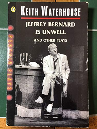 9780140482348: Jeffrey Bernard is Unwell; Mr and Mrs Nobody; and Bookends (Penguin plays & screenplays)