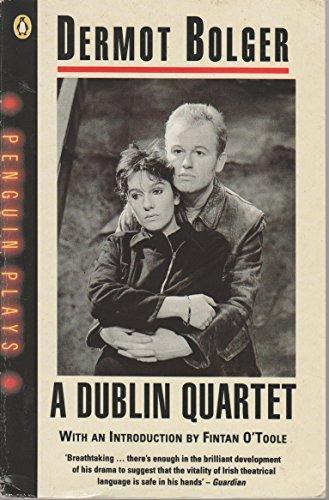 A Dublin Quartet: (with an Introduction By: Bolger, Dermot