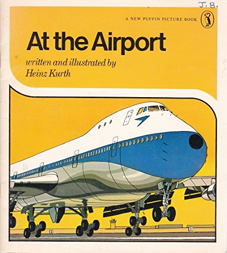 At the Airport (Puffin Books): Kurth, Heinz