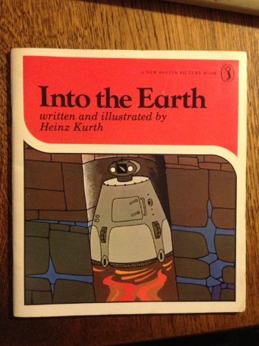 Into the Earth (Puffin Picture Books): Kurth, Heinz