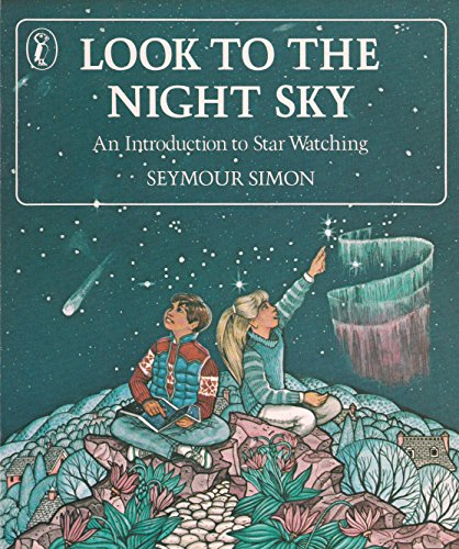 9780140491852: Look to the Night Sky: An Introduction to Star Watching (Puffin science books)