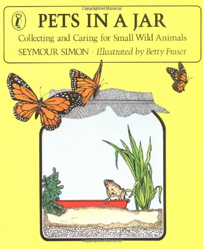 9780140491869: Pets in a Jar: Collecting and Caring for Small Wild Animals (Puffin Science Books)