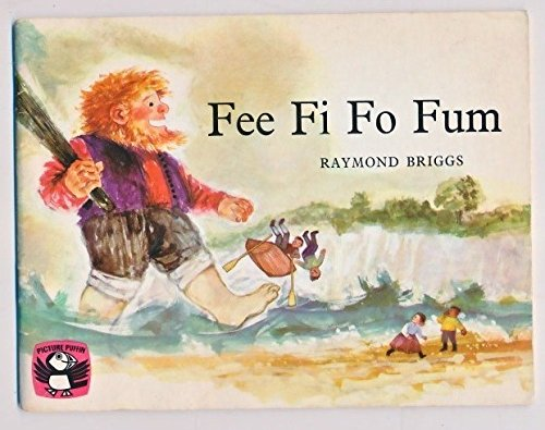 Fee Fi Fo Fum: A Picture Book: Briggs, Raymond