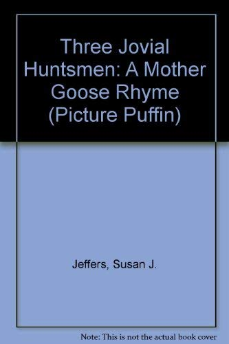 9780140502268: Three Jovial Huntsmen: A Mother Goose Rhyme (Picture Puffins)