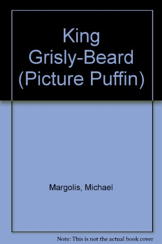 9780140502312: King Grisly-Beard (Picture Puffin)