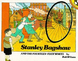 9780140503883: Stanley Bagshaw And the Fourteen-Foot Wheel (Picture Puffin S.)