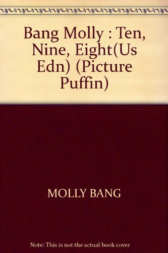 9780140505436: Bang Molly : Ten, Nine, Eight(Us Edn) (Picture Puffin)