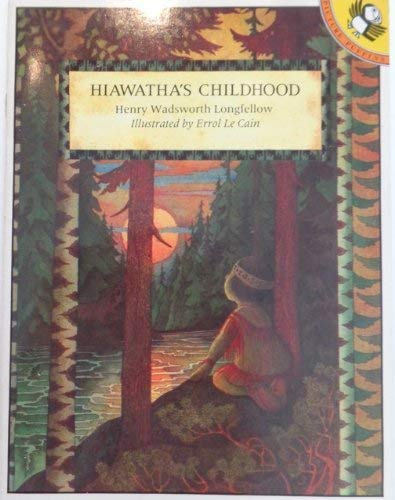 Hiawatha's Childhood (Picture Puffin): Longfellow, Henry Wadsworth