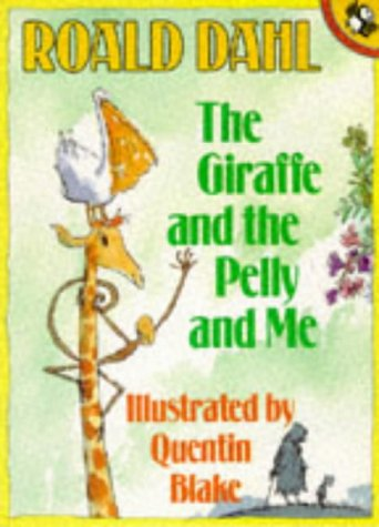 9780140505665: The Giraffe And the Pelly And me