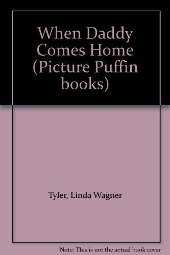 9780140506150: When Daddy Comes Home (Picture Puffin books)