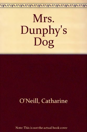 Mrs. Dunphy's Dog (0140506225) by Catharine O'Neill