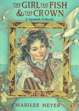 9780140506266: The Girl, the Fish, and the Crown: A Spanish Folktale