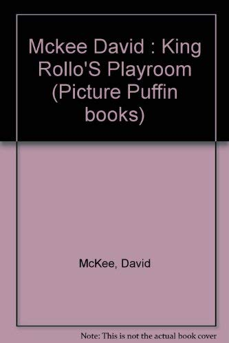 9780140506273: King Rollo's Playroom and Other Stories (Picture Puffin books)