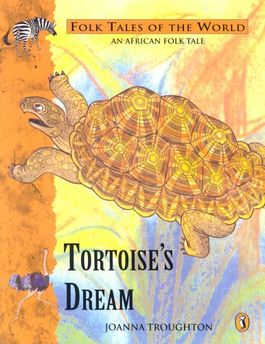 9780140506716: Tortoise's Dream: A Folk Tale from Africa (Puffin Folk Tales of the World)