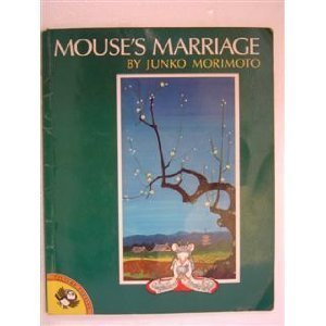 The Mouse's Marriage (Picture Puffins) (9780140506785) by Junko Morimoto