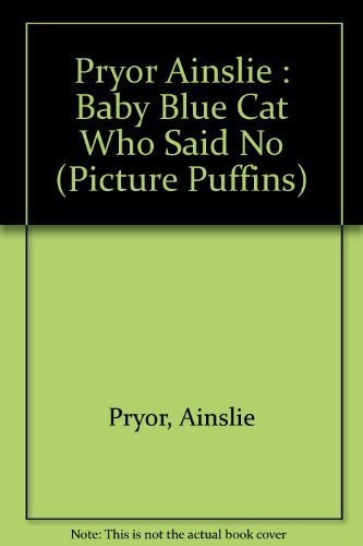 9780140507683: The Baby Blue Cat Who Said No (Picture Puffins)