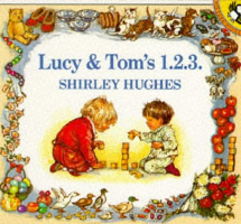 Lucy & Toms 123 (Picture Puffin) (9780140507959) by Shirley Hughes