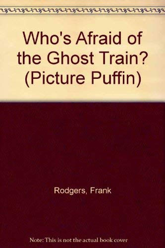 9780140508505: Who's Afraid of the Ghost Train? (Picture Puffin)