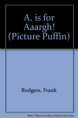 9780140508512: Is For Aaargh,A (Picture Puffin)