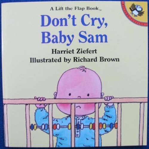 9780140508581: Don't Cry, Baby Sam (A Lift the flap book)